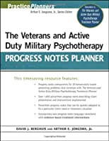 The Veterans and Active Duty Military Psychotherapy Progress Notes Planner [並行輸入品]