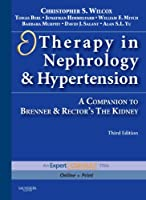 Therapy in Nephrology and Hypertension: A Companion to Brenner & Rector's The Kidney, Expert Consult - Online and Print, 3e