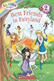 Best Friends in Fairyland (Scholastic Readers)