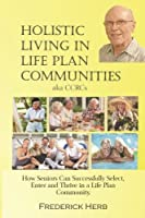 Holistic Living in Life Plan Communities: Providing a Continuum of Care for Seniors