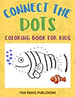 Connect the Dots Coloring Book for Kids: Challenging and Fun Dot to Dot Puzzles and Coloring Book Gift