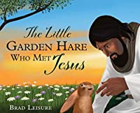 The Little Garden Hare Who Met Jesus