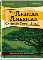 Holy Bible: The African American Catholic Youth Bible; New American Bible