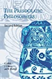 The Presocratic Philosophers: A Critical History with a Selcetion of Texts