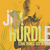 Something's Gotta Give [Explicit]