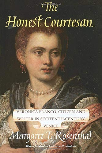Download The Honest Courtesan: Veronica Franco, Citizen and Writer in Sixteenth-Century Venice (Women in Culture and Society) 0226728129