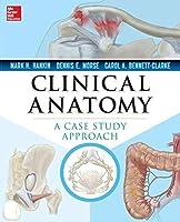 Clinical Anatomy: A Case Study Approach by Mark Hankin Dennis Morse Carol Bennett-Clarke(2013-06-20)
