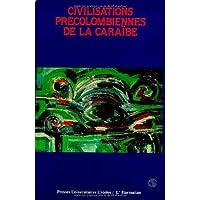 Civilisations précolombiennnes [sic] de la Caraïbe: Actes du colloque du Marin, août 1989