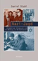 Nazi-Jagd: Suedamerikas Diktaturen und die Ahndung von NS-Verbrechen