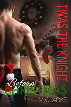 Twas The Knight Before Christmas (Something Great Series Book 6) by [Clarke, M.]