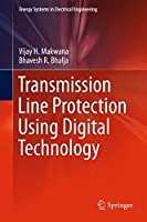Transmission Line Protection Using Digital Technology (Energy Systems in Electrical Engineering)