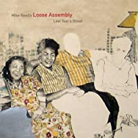 Last Year's Ghost by Mike Reed's Loose Assembly (2013-05-03)