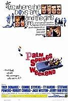 Palm Springs週末ポスター映画11x 17トロイ・ドナヒューTY HARDIN Connie Stevensステファニー・パワーズ Unframed