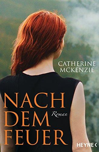 Nach dem Feuer: Roman (German Edition)の詳細を見る