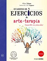 Cuaderno de ejercicios de arte-terapia / Art-Therapy Exercise Book