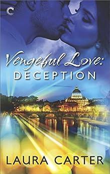 Vengeful Love: Deception by [Carter, Laura]