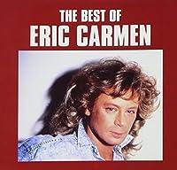 The Best of Eric Carmen by Eric Carmen (2004-03-09)