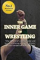The Inner Game of Wrestling