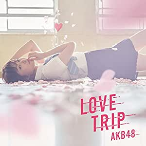 45th Single「LOVE TRIP / しあわせを分けなさい Type A」通常盤