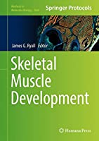 Skeletal Muscle Development (Methods in Molecular Biology)