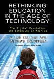 Rethinking Education in the Age of Technology: The Digital Revolution and Schooling in America (Technology, Education-Cnnections The TEC Series)