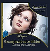 Overcoming Insecurity and Low Self-Esteem - Guided Self-Hypnosis【CD】 [並行輸入品]