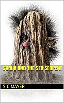 Scrub and the Sea Serpent by [Mayer, S C]