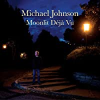 Moonlit Deja Vu by Michael Johnson (2012-09-30)