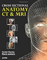 Cross Sectional Anatomy CT & MRI