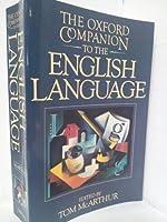 The Oxford Companion to the English Language (Oxford Companion to English Literature)