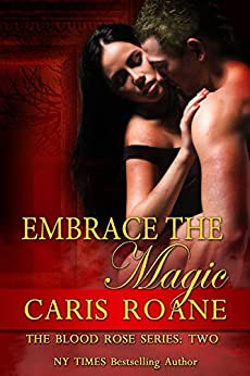 Embrace the Magic (The Blood Rose Series Book 2) by [Roane, Caris]