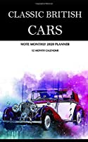Classic British Cars Note Monthly 2020 Planner 12 Month Calendar