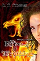 Fire of Truth: Strength, Valor, Hero (Special Edition Angelic Heroes Trilogy)