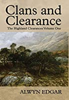 Clans and Clearance: The Highland Clearances Volume One