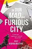 In Our Mad and Furious City (English Edition)
