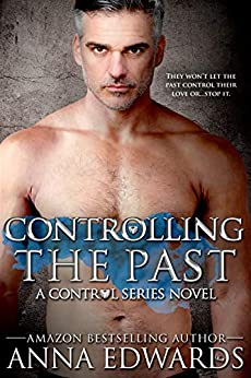 Controlling The Past (Control Series Book 7) by [Edwards, Anna]