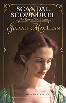 The Rogue Not Taken (Scandal & Scoundrel Book 1) by [MacLean, Sarah]