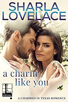A Charm Like You (Charmed in Texas Book 5) by [Lovelace, Sharla]
