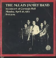 The Mclain Family Band in concert at Carnegie Hall Monday, April 26, 1982 8:00 p.m.