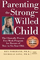 Parenting the Strong-Willed Child: The Clinically Proven Five-Week Program for Parents of Two- to Six-Year-Olds Third Edition【洋書】 [並行輸入品]