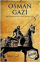 Osman Gazi: Bir Imparatorlugun Kurucusu