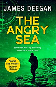 The Angry Sea (John Carr, Book 2) by [Deegan, James]