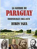 LA GUERRE DU PARAGUAY: 1865-1870