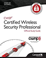 Cwsp (R)Certified Wireless Security Professional Official Study Guide: Second Edition (Cwsp-205)