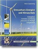 Erneuerbare Energien und Klimaschutz: Hintergruende - Techniken und Planung - Oekonomie und Oekologie - Energiewende