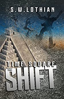 [Lothian, S.W.]のTime Square   The Shift (English Edition)