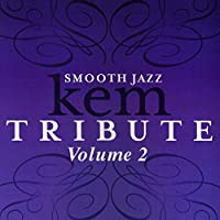 Vol. 2-Smooth Jazz Tribute to Kem