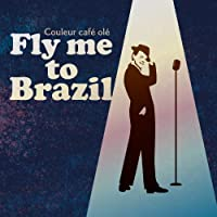 """Couleur cafe ole""""Fly me to Brazil"""""""
