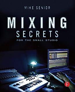 [Senior, Mike]のMixing Secrets (Sound On Sound Presents...)