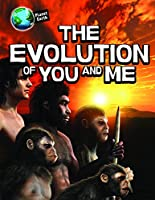The Evolution of You and Me (Planet Earth)